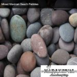 Mixed Mexican Beach Pebbles - Maranatha Landscape Bakersfield